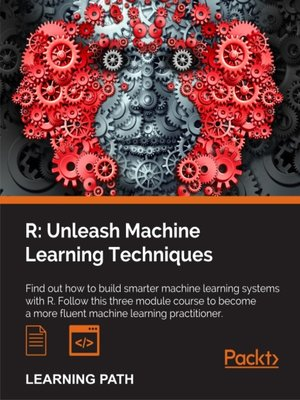 cover image of R: Unleash Machine Learning Techniques