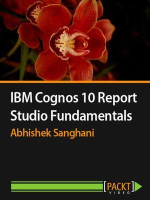 cover image of IBM Cognos 10 Report Studio Fundamentals