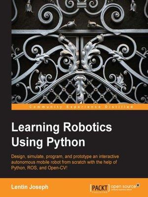 Learning Robotics Using Python by Lentin Joseph · OverDrive (Rakuten