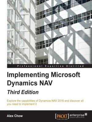 Implementing Microsoft Dynamics Nav By Alex Chow Overdrive