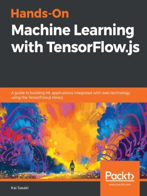 cover image of Hands-On Machine Learning with TensorFlow.js