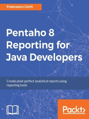 cover image of Pentaho 8 Reporting for Java Developers