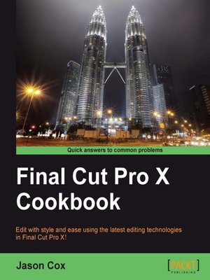cover image of Final Cut Pro X Cookbook