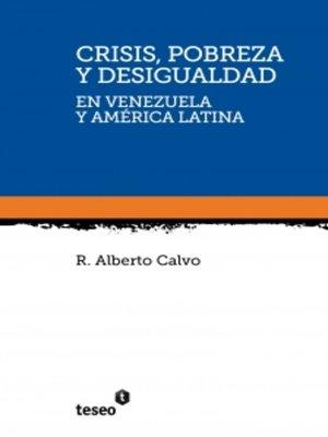 cover image of Crisis, pobreza y desigualdad en Venezuela y América Latina