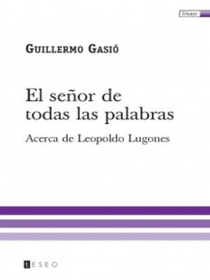 cover image of El señor de todas las palabras