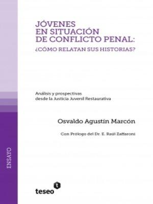 cover image of Jóvenes en situación de conflicto penal: ¿cómo relatan sus historias?