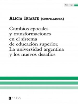 cover image of Cambios epocales y transformaciones en el sistema de educación superior