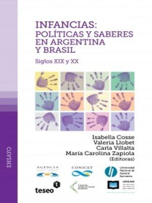 cover image of Infancias: políticas y saberes en Argentina y Brasil