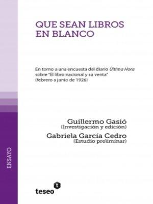 cover image of Que sean libros en blanco