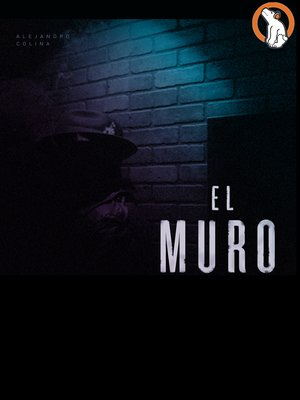 cover image of El Muro (The Wall)