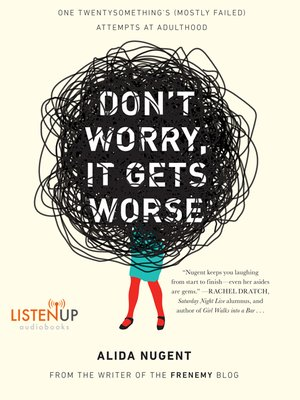 cover image of Don't Worry, It Gets Worse