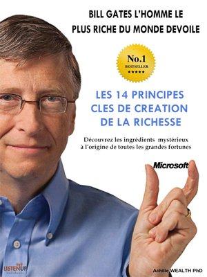 cover image of Bill Gates devoile Les 14 principles clés de création de la richesse