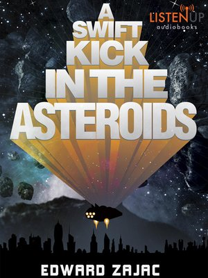 cover image of A Swift Kick in the Asteroids
