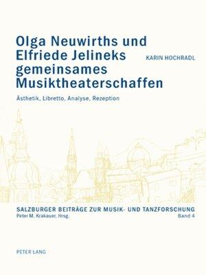 cover image of Olga Neuwirths und Elfriede Jelineks gemeinsames Musiktheaterschaffen