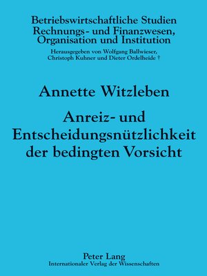 cover image of Anreiz- und Entscheidungsnuetzlichkeit der bedingten Vorsicht