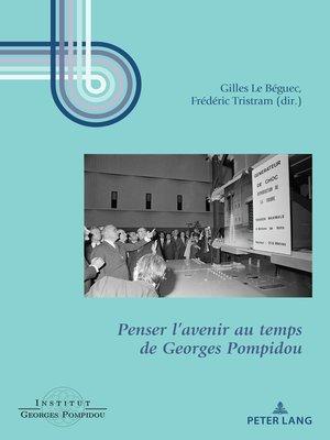 cover image of Penser lavenir au temps de Georges Pompidou