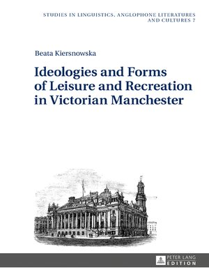 cover image of Ideologies and Forms of Leisure and Recreation in Victorian Manchester