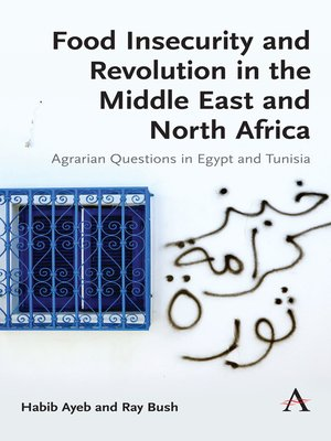 cover image of Food Insecurity and Revolution in the Middle East and North Africa