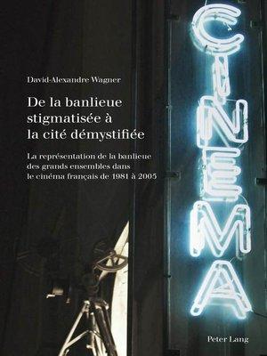 cover image of De la banlieue stigmatisée à la cité démystifiée