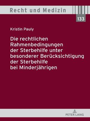 cover image of Die rechtlichen Rahmenbedingungen der Sterbehilfe unter besonderer Beruecksichtigung der Sterbehilfe bei Minderjaehrigen