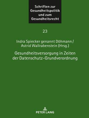 cover image of Gesundheitsversorgung in Zeiten der Datenschutz-Grundverordnung