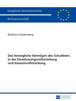 cover image of Das bewegliche Vermoegen des Schuldners in der Einzelzwangsvollstreckung und Gesamtvollstreckung