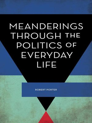 cover image of Meanderings Through the Politics of Everyday Life