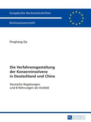 cover image of Die Verfahrensgestaltung der Konzerninsolvenz in Deutschland und China