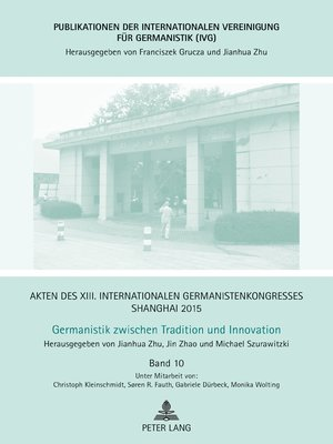 cover image of Akten des XIII. Internationalen Germanistenkongresses Shanghai 2015--Germanistik zwischen Tradition und Innovation