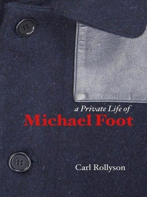 cover image of A Private Life of Michael Foot