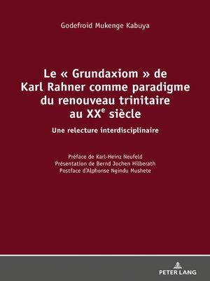 cover image of Le « Grundaxiom » de Karl Rahner comme paradigme du renouveau trinitaire au XXe siècle