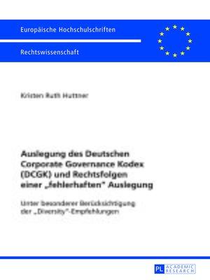 cover image of Auslegung des Deutschen Corporate Governance Kodex (DCGK) und Rechtsfolgen einer «fehlerhaften» Auslegung