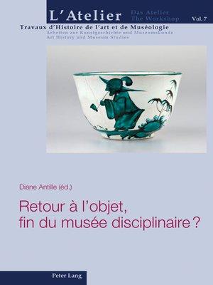 cover image of Retour à lobjet, fin du musée disciplinaire ?