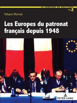 cover image of Les Europes du patronat français depuis 1948