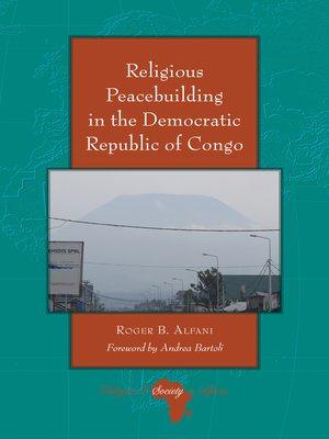 cover image of Religious Peacebuilding in the Democratic Republic of Congo