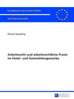 cover image of Arbeitsrecht und arbeitsrechtliche Praxis im Hotel- und Gaststaettengewerbe