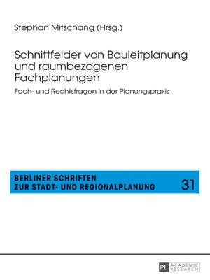 cover image of Schnittfelder von Bauleitplanung und raumbezogenen Fachplanungen