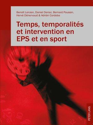 cover image of Temps, temporalités et intervention en EPS et en sport