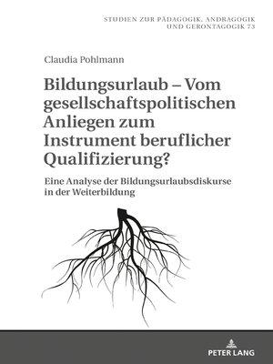 cover image of Bildungsurlaub  Vom gesellschaftspolitischen Anliegen zum Instrument beruflicher Qualifizierung?