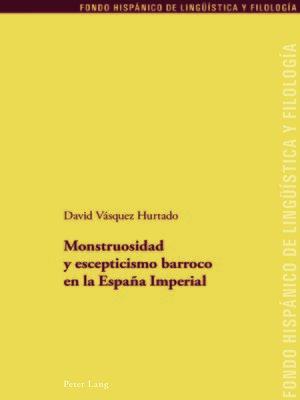 cover image of Monstruosidad y escepticismo barroco en la España Imperial