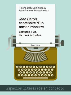 cover image of «Jean Barois», centenaire dun roman-monstre