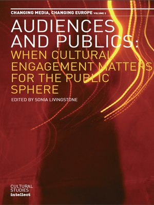 cover image of Audiences and Publics: When Cultural Engagement Matters for the Public Sphere
