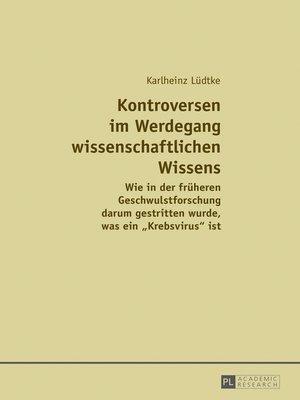 cover image of Kontroversen im Werdegang wissenschaftlichen Wissens