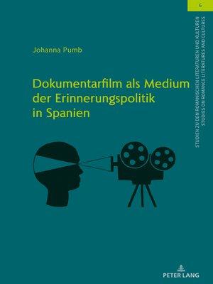 cover image of Dokumentarfilm als Medium der Erinnerungspolitik in Spanien