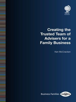 cover image of Creating the Trusted Team of Advisers for a Family Business