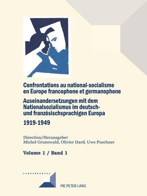 cover image of Confrontations au national-socialisme en Europe francophone et germanophone (19191949) / Auseinandersetzungen mit dem Nationalsozialismus im deutsch- und französischsprachigen Europa (19191949)