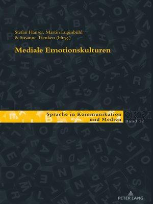 cover image of Mediale Emotionskulturen