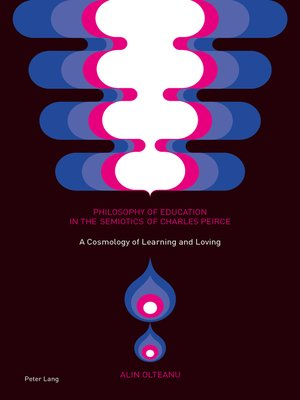 cover image of Philosophy of Education in the Semiotics of Charles Peirce