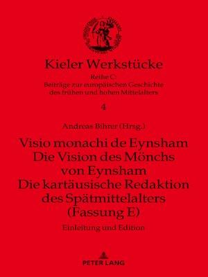 cover image of Visio monachi de Eynsham. Die Vision des Moenchs von Eynsham. Die kartaeusische Redaktion des Spaetmittelalters (Fassung E)