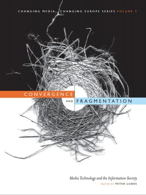 cover image of Convergence and Fragmentation: Media Technology and the Information Society